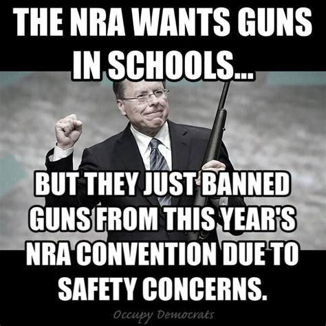Nra Memes - 246 best assholes images on pinterest military guns politics and revolvers