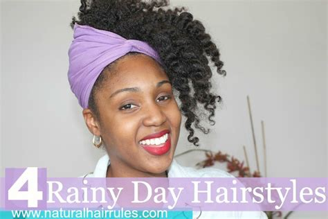 cute hairstyles rainy days 4 rainy day natural hairstyles natural hair rules