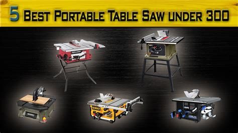 compact portable table saw 5 best portable table saw 300 top portable