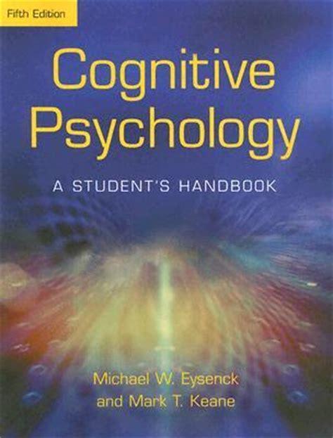 The Student S Handbook Of Modern W A Gatherer book cognitive psychology a student s handbook michael w eysenck free read books