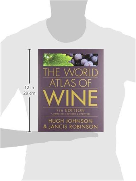 libro the world atlas of libro the world atlas of wine di hugh johnson jancis robinson