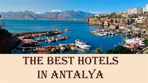 antalya best hotels the best hotels in antalya turkey