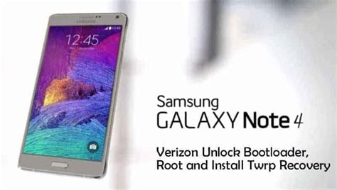 how to root the samsung galaxy note 4 international unlock bootloader install twrp and root galaxy note 4 verizon