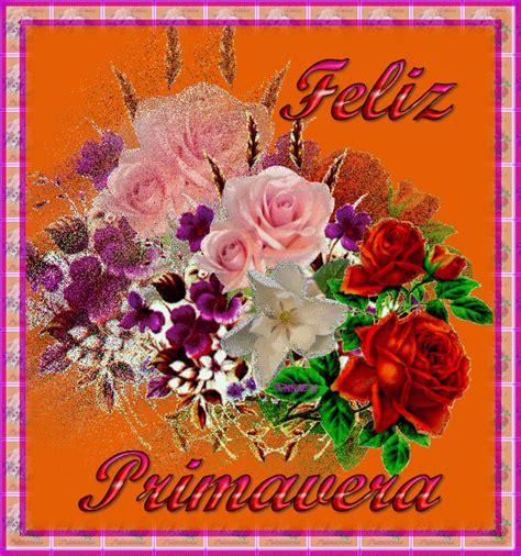 imagenes feliz n preciosas imagenes feliz primavera gifs y fondos pazenlatormenta feliz primavera