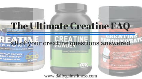 creatine questions the ultimate creatine faq daily gains fitness