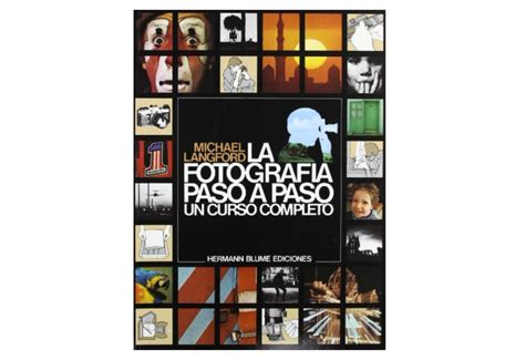 libro fotografia paso a paso libro del d 237 a la fotograf 237 a paso a paso de michael langford paredro com