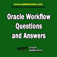 oracle workflow questions oracle workflow questions and answers askhareesh on