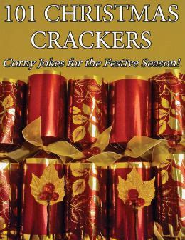 corny christmas gift ideas 101 crackers corny jokes for the festive season by 9781291146660