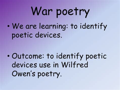 Identify The Poetic Device Used In This Section Of Text by Wildfred Owen Dulce