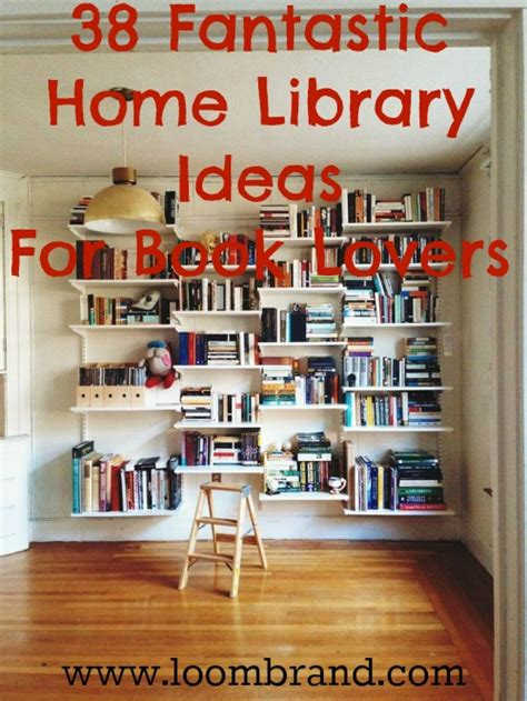 home lovers 38 fantastic home library ideas for book lovers loombrand