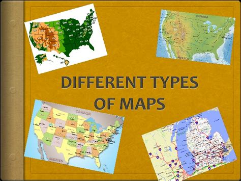 different types of maps different types of maps