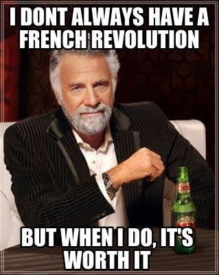 Meme It - meme creator i dont always have a french revolution but