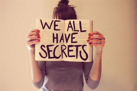 your secret plethora of thoughts if you reveal your secrets to the