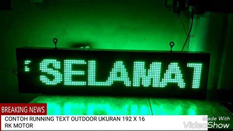 Led Untuk Running Text contoh running text outdoor dua sisi iklan berjalan led
