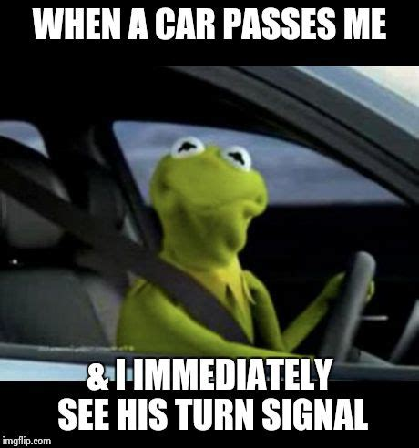 Kermit The Frog Meme Driving - lm like what tha hell bruh you couldn t wait 2 7 more
