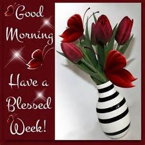 Good morning have a blessed week pictures photos and images for