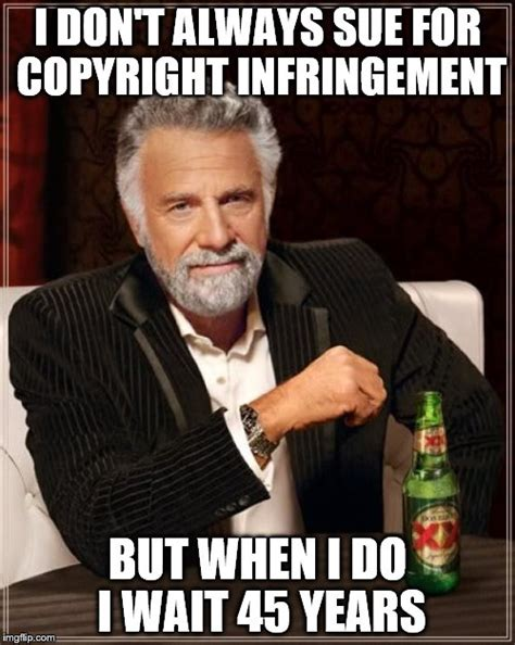 Copyright Meme - you ve just noticed that a classic song kinda sounds like