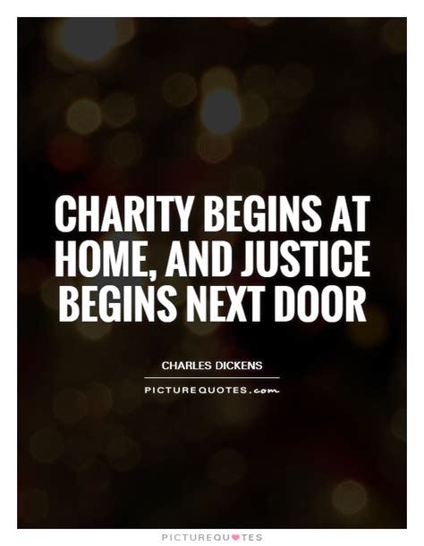 charity begins at home and justice begins next door