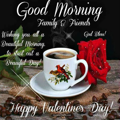 happy valentines day to friends and family morning family and friends happy valentines day