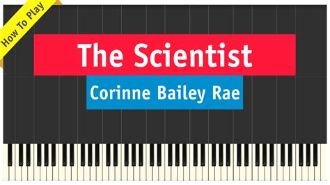 tutorial piano the scientist corinne bailey rae the scientist piano cover how to