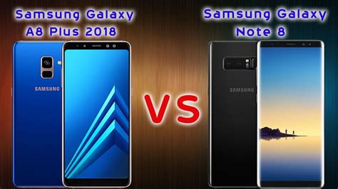 Samsung A8 Vs Note 4 samsung galaxy a8 plus 2018 vs samsung galaxy note 8
