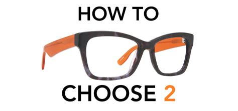 how to choose glasses the how to choose two pairs of eyeglasses