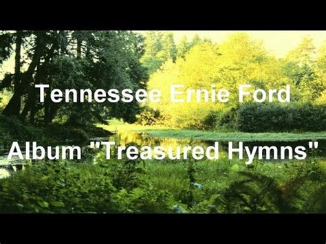 tenn ernie ford tenn ernie ford quot treasured hymns quot