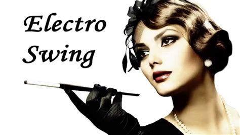 electronic swing music electro swing mix ep 5 mixed by 9t youtube