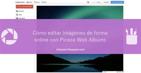 imagenes web picasa infonet editar im 225 genes de forma online con picasa web albums