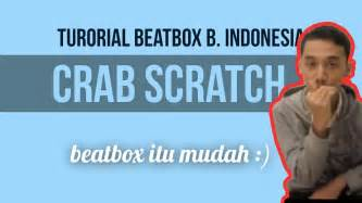 tutorial beatbox scratch tutorial beatbox crab scratch sambil beatbox youtube