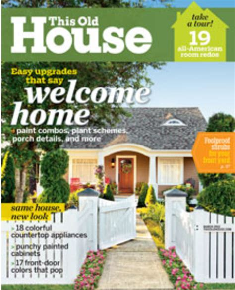this old house magazine this house magazine 28 images this house magazine subscriptions renewals gifts