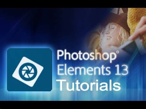 Tutorial Adobe Photoshop Elements 13 | photoshop elements 13 tutorial for beginners complete