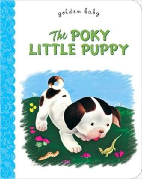 poky puppy book the poky puppy by janette sebring lowrey 9780375861291 board book barnes