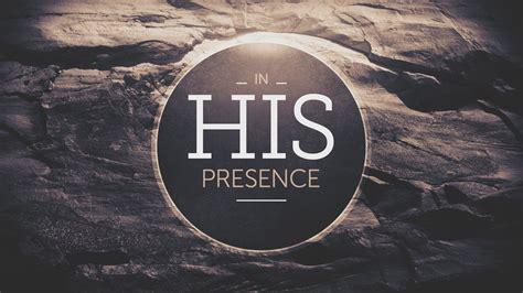 In His Presence in his presence sermon series
