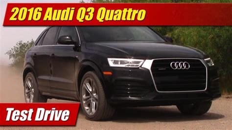 Audi Q3 Test Video by 2016 Audi Q3 Quattro Test Drive Youtube