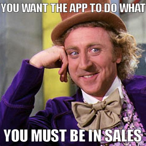Photo Meme App - sales meme you want the app to do what developersteve