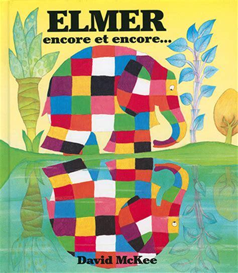 Elmer Encore Et Encore Kal 233 Idoscope Lire Rire Et