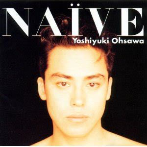 Naive Oh 10 by Discography 大澤誉志幸 Official Website