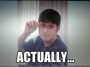 Internet Nerd Meme - interrupting nerd memes quickmeme