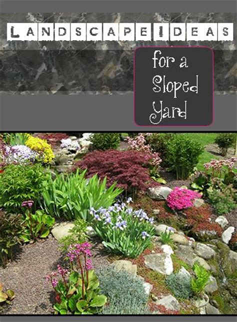 landscaping ideas for downward sloping backyard 25 best ideas about sloped front yard on pinterest sloped yard landscaping a slope