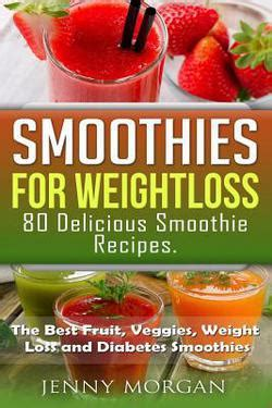 smoothies recipe book 50 great vegetables and fruits smoothie recipes for weight loss detox anti aging and healthier you healthy food books smoothies for weight loss 80 delicious smoothie recipes