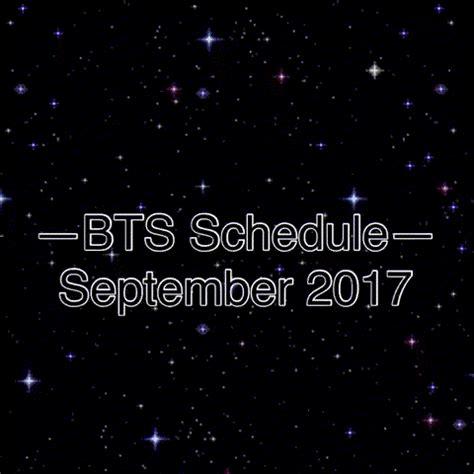 bts schedule bts schedule september 2017 army s amino