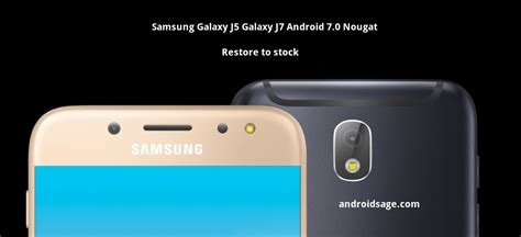 samsung galaxy j5 and galaxy j7 android 7 0 nougat install firmware update