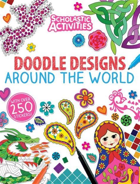 home design doodle book scholastic activities doodle designs around the world