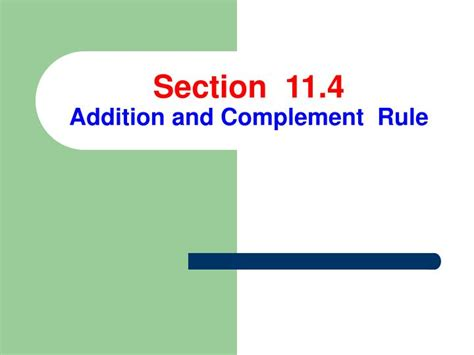 Section Eleven by Ppt Section 11 4 Addition And Complement Rule Powerpoint