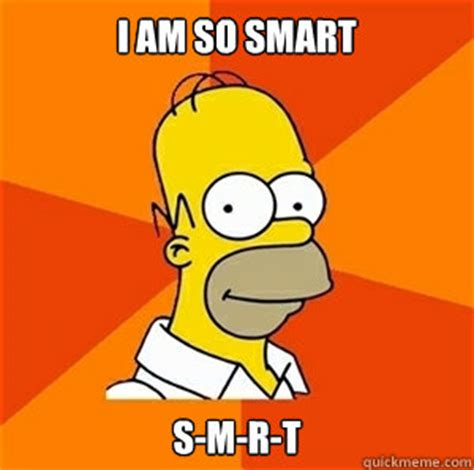 I Am Smart Meme - academics tuition student survival guide