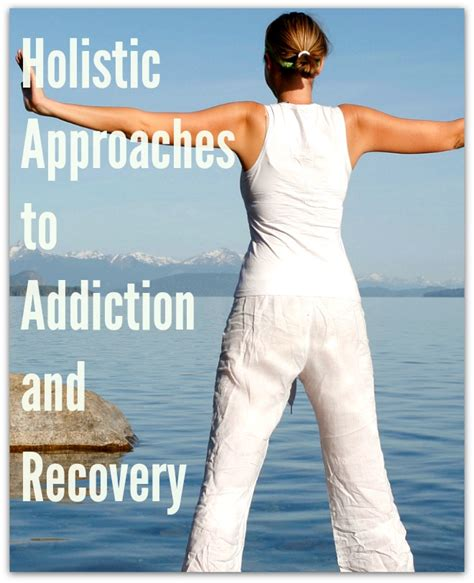 Holistic Approach To Detox by Holistic Approaches To Addiction And Recovery Naturale