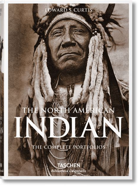 american indian the american indian the complete portfolios bibliotheca universalis taschen