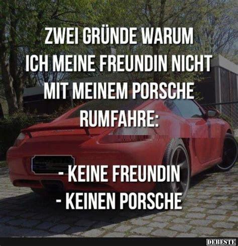 Porsche Witze by 2 Gr 252 Nde Warum Ich Meine Freundin Nicht Mit Dem Porsche