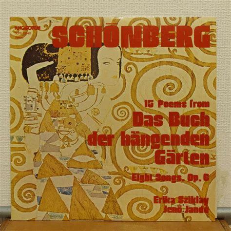 Buch Garten by Schoenberg 15 Poems From Das Buch Der Hangenden Garten Op 15 By Erika Sziklay Jeno Jando